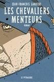 Jean-François Laroche - Les chevaliers menteurs.