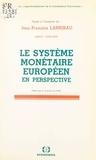 Jean-François Larribau et  GRECO - Le Système monétaire européen en perspective. Actes.