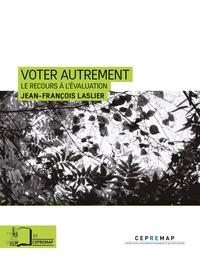 Jean-François Laslier - Voter autrement - Le recours à l'évaluation.