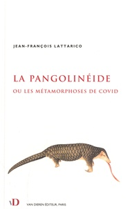 Jean-François Lattarico - La Pangolinéide ou les métamorphoses de Covid.