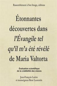 Jean-François Lavère et René Laurentin - Etonnantes découvertes dans l'Evangile tel qu'il m'a été révélé de Maria Valtorta.