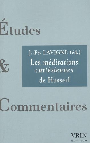 Jean-François Lavigne - Les Méditations cartésiennes de Husserl.