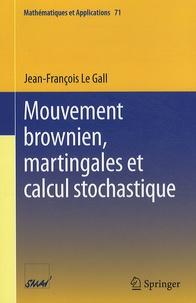Jean-François Le Gall - Mouvement brownien, martingales et calcul stochastique.