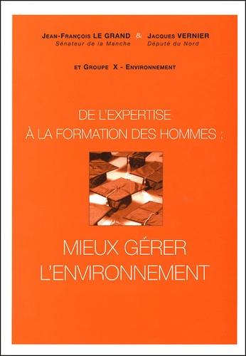 Jean-François Le Grand - De l'expertise à la formation des hommes : mieux gérer l'environnement - Actes du colloque Décembre 1996.
