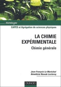 Jean-François Le Maréchal et Bénédicte Nowak-Leclercq - La chimie expérimentale - Chimie générale, CAPES et Agrégation de sciences physiques.