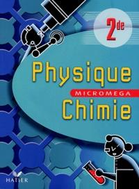Jean-François Le Maréchal - Physique-Chimie 2e Microméga.