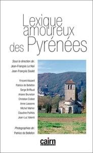 Jean-François Le Nail et Jean-François Soulet - Lexique amoureux des Pyrénées - Du Puymorens à la Vallée d'Aspe.