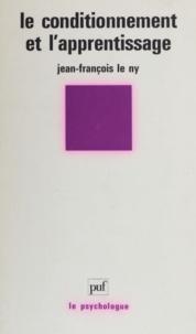 Jean-François Le Ny - Le conditionnement et l'apprentissage.