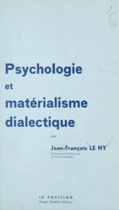 Jean-François Le Ny - Psychologie et matérialisme dialectique.