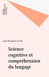 Jean-François Le Ny - Science cognitive et compréhension du langage.