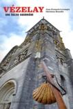 Jean-François Lecompte et Christian Beaudin - Vézelay - Une église guerrière.