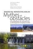 Jean-François Lefebvre et Nicole Moreau - Energies renouvelables : mythes et obstacles - De la réhabilitation de l'hydroélectricité au développement énergétique durable.