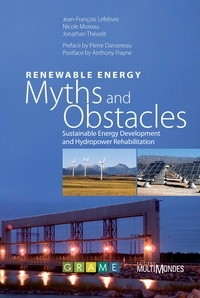 Jean-François Lefebvre et Nicole Moreau - Renewable Energy: Myths and Obstacles - Sustainable Energy Development and Hydropower Rehabilitation.