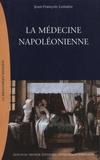 Jean-François Lemaire - La médecine napoléonienne.