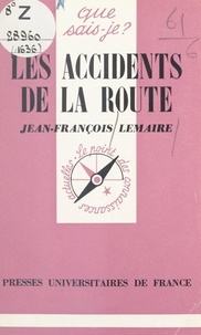 Jean-François Lemaire et Paul Angoulvent - Les accidents de la route.