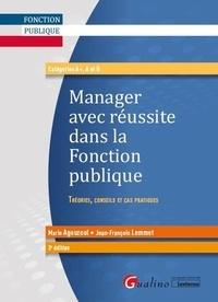 Jean-François Lemmet et Marie Agouzoul - Manager avec réussite dans la fonction publique - Théories, conseils et cas pratiques.