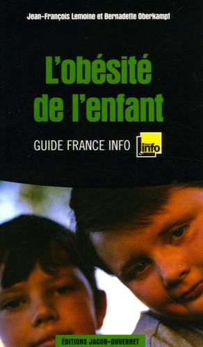 Jean-François Lemoine et Bernadette Oberkampf - L'obésité de l'enfant.