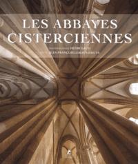 Jean-Francois Leroux-Dhuys et Henri Gaud - Les abbayes cisterciennes.