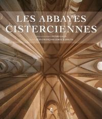 Jean-Francois Leroux-Dhuys et Henri Gaud - Les abbayes cisterciennes - En France et en Europe.