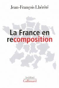 Jean-François Lhérété - La France en recomposition.