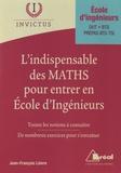 Jean-François Lièvre - L'indispensable des maths pour entrer en école d'ingénieurs.