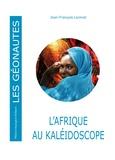 Jean-François Lionnet - L'Afrique au kaléidoscope.