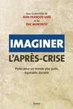 Jean-François Lisée et Eric Montpetit - Imaginer l'après-crise - Pistes pour un monde plus juste, équitable, durable.
