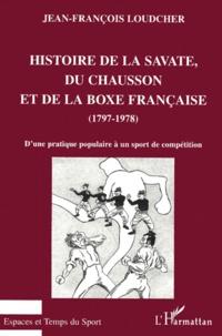 Histoire de la savate, du chausson et de la boxe française (1797-1978). Dune pratique populaire à un sport de compétition.pdf