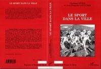 Jean-François Loudcher et Christian Vivier - Le sport dans la ville.
