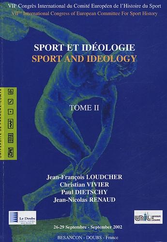 Jean-François Loudcher et Christian Vivier - Sport et iédologie - Tome 2.