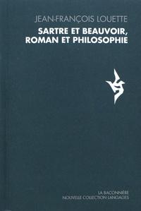 Jean-François Louette - Sartre et Beauvoir, roman et philosophie.