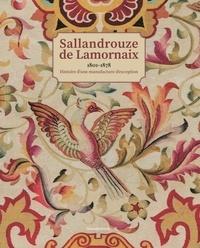 Jean-François Luneau - Sallandrouze de Lamornaix (1801-1878) - Histoire d'une manufacture d'exception.
