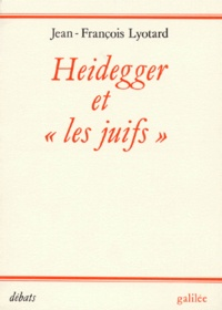 Jean-François Lyotard - Heidegger et les juifs.