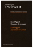Jean-François Lyotard - Karel Appel - Un geste de couleur.