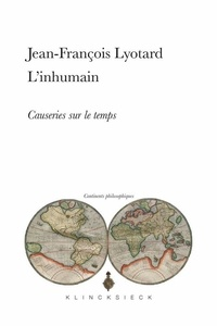 Jean-François Lyotard - L'inhumain - Causeries sur le temps.
