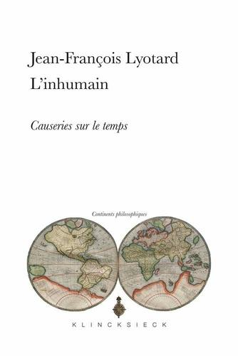 Jean-François Lyotard - L'inhumain - Causeries sur le temps.