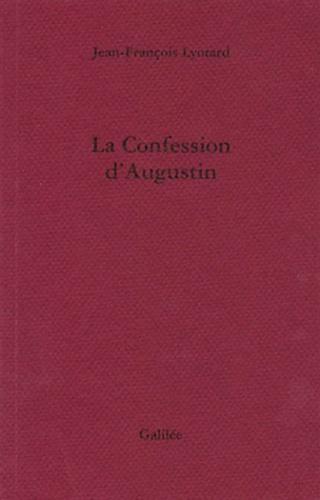 Jean-François Lyotard - La confession d'Augustin.