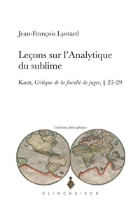 Jean-François Lyotard - Leçons sur l'analytique du sublime - Kant, Critique de la faculté de juger, 23-29.
