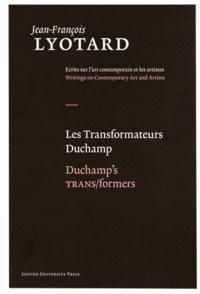 Jean-François Lyotard - Les Transformateurs Duchamp.