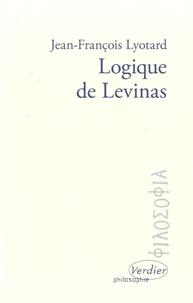 Jean-François Lyotard - Logique de Lévinas.