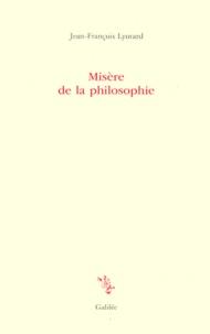 Jean-François Lyotard - Misère de la philosophie.