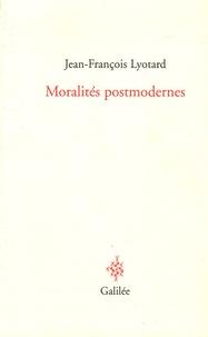 Jean-François Lyotard - Moralités postmodernes.