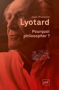 Jean-François Lyotard - Pourquoi philosopher ?.