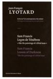"""Jean-François Lyotard - Sam Francis - Leçon de Ténèbres """"like the paintings of a blind man""""."""