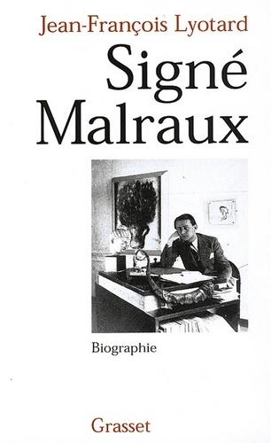 Jean-François Lyotard - Signé Malraux.