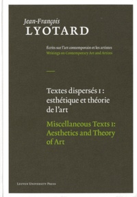 Jean-François Lyotard - Textes dispersés - 2 volumes : Tome 1, Esthétique et théorie de l'art ; Tome 2, Artistes contemporains.