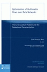 Optimization of Multimedia Flows over Data Networks - The core location problem and the peakedness characterisation.pdf