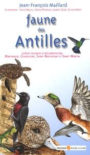 Jean-François Maillard - Faune des Antilles - Guide des principales espèces soumises à réglementation.