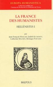 Jean-François Maillard - La France des humanistes - Tome 1, Hellénistes.