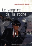 Jean-François Maillet - Le vampire de la roche.